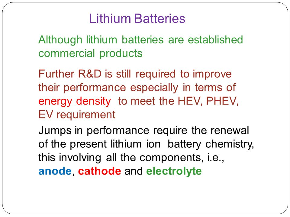 Lithium Batteries Although lithium batteries are established commercial products.