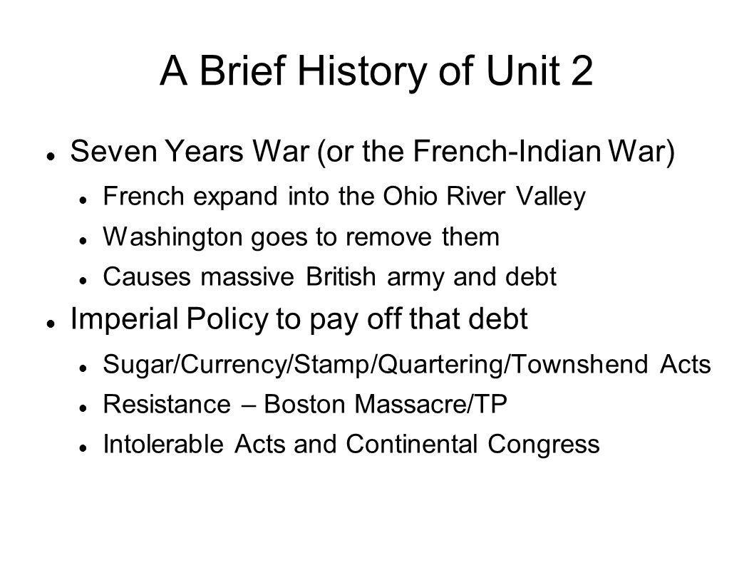 A Brief History of Unit 2 Seven Years War (or the French-Indian War)