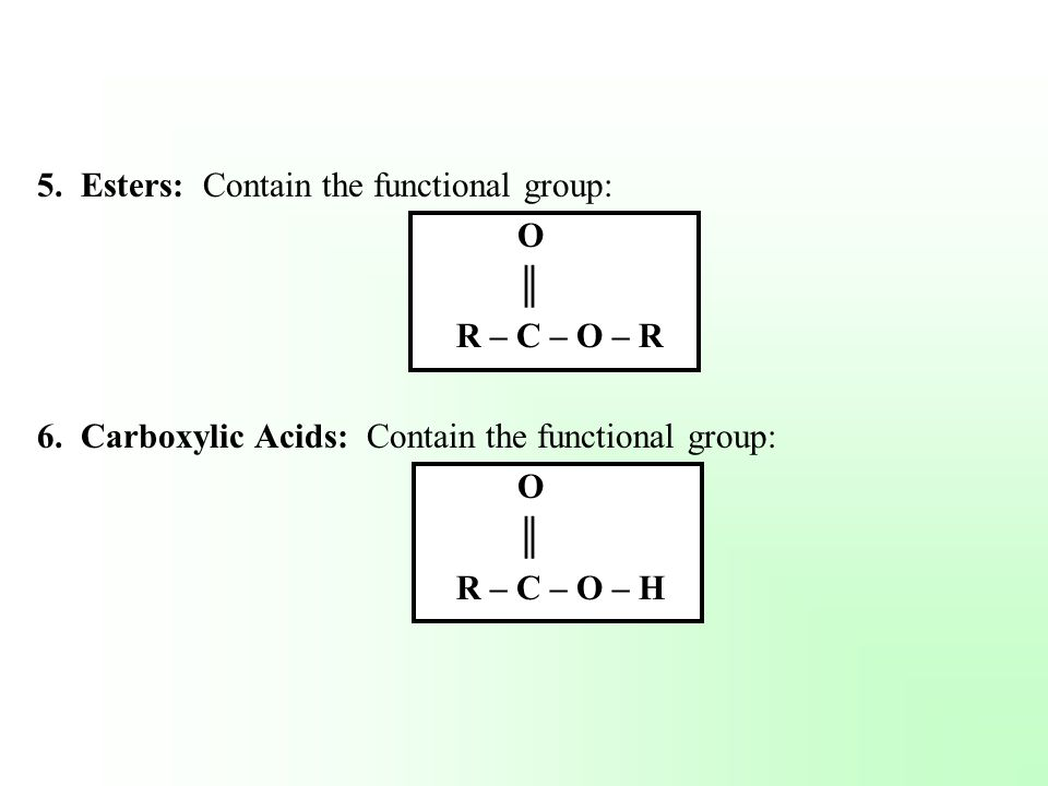 5. Esters: Contain the functional group: