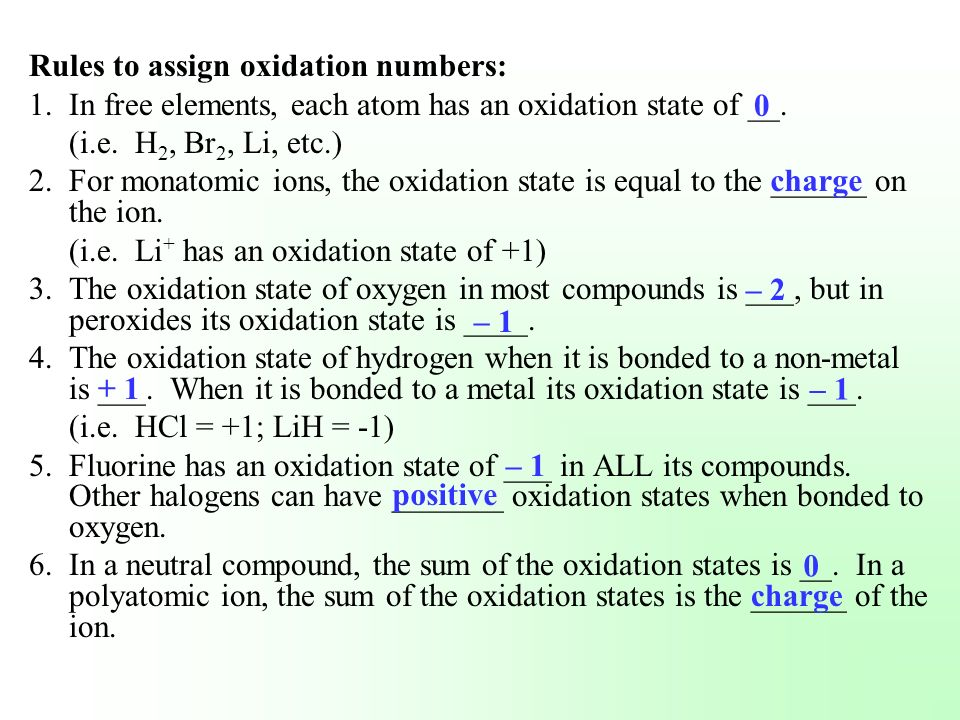 Rules to assign oxidation numbers: