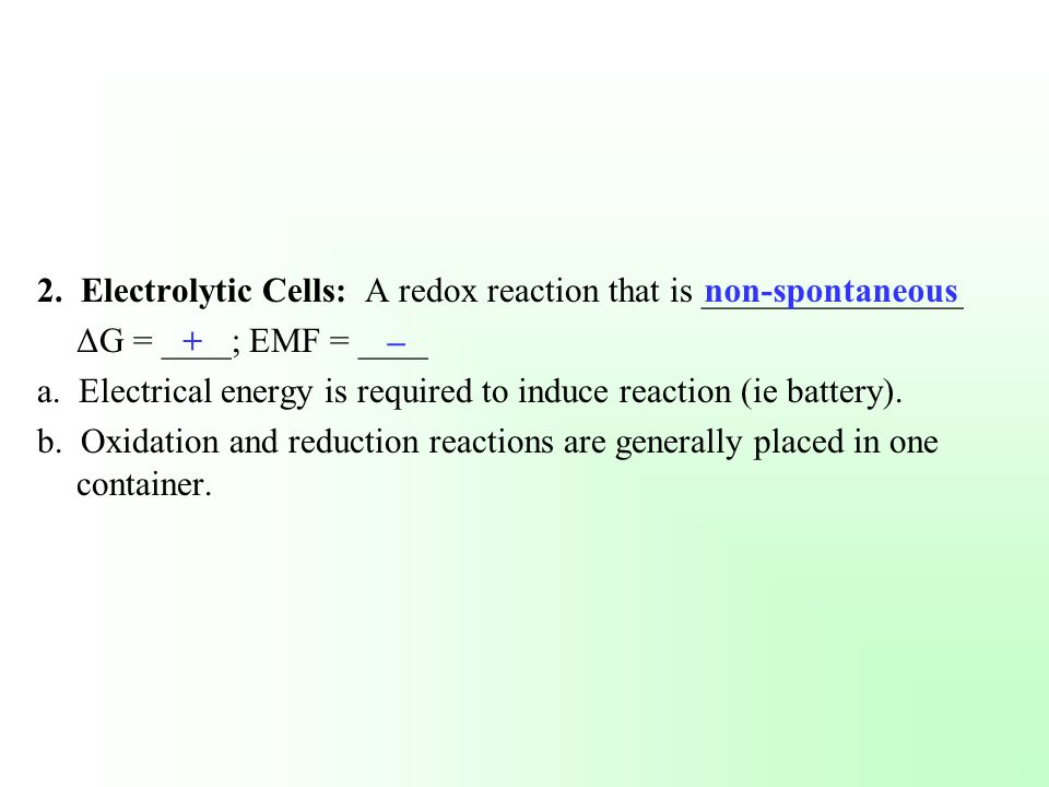 2. Electrolytic Cells: A redox reaction that is _______________