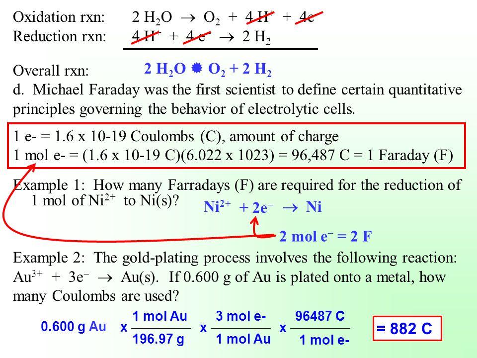 Oxidation rxn: 2 H2O  O2 + 4 H+ + 4e
