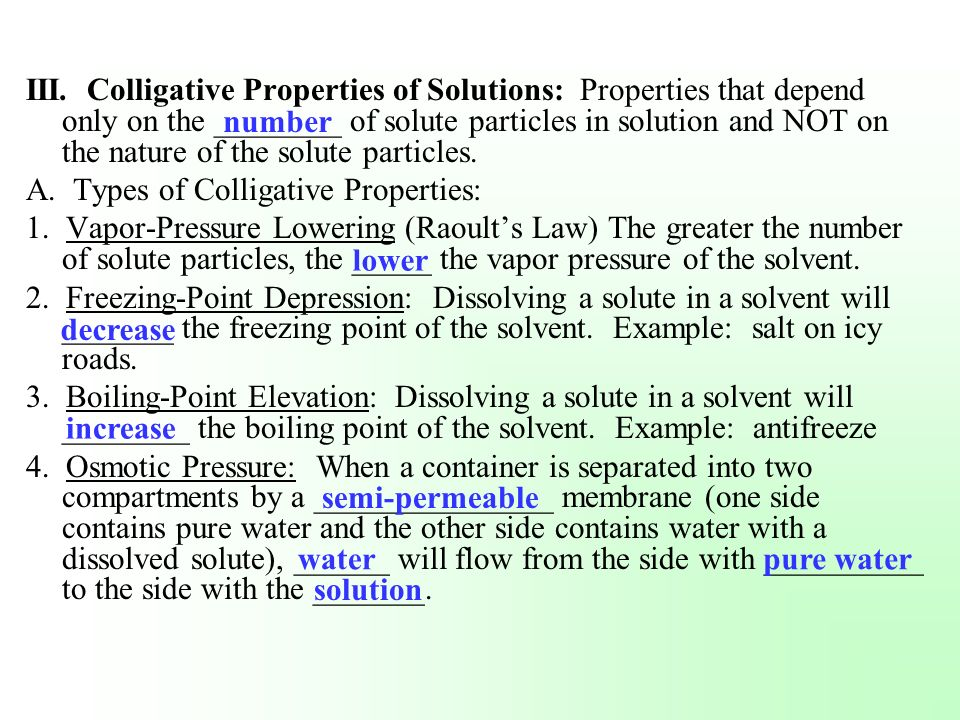 III. Colligative Properties of Solutions: Properties that depend only on the ________ of solute particles in solution and NOT on the nature of the solute particles.
