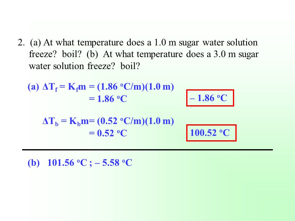 2. (a) At what temperature does a 1. 0 m sugar water solution freeze