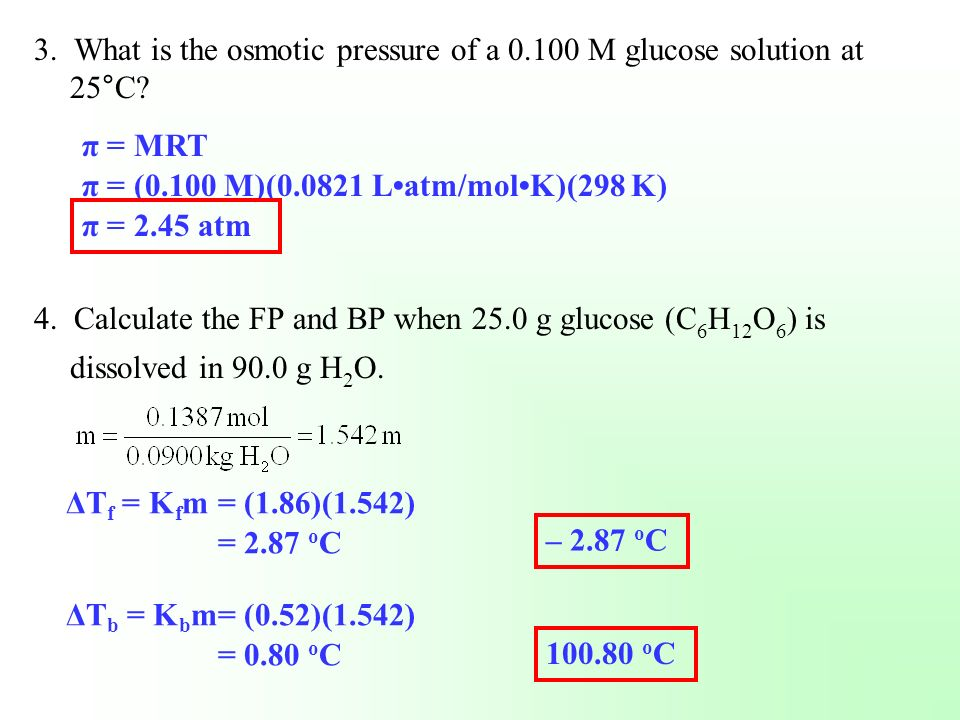 3. What is the osmotic pressure of a 0.100 M glucose solution at 25°C