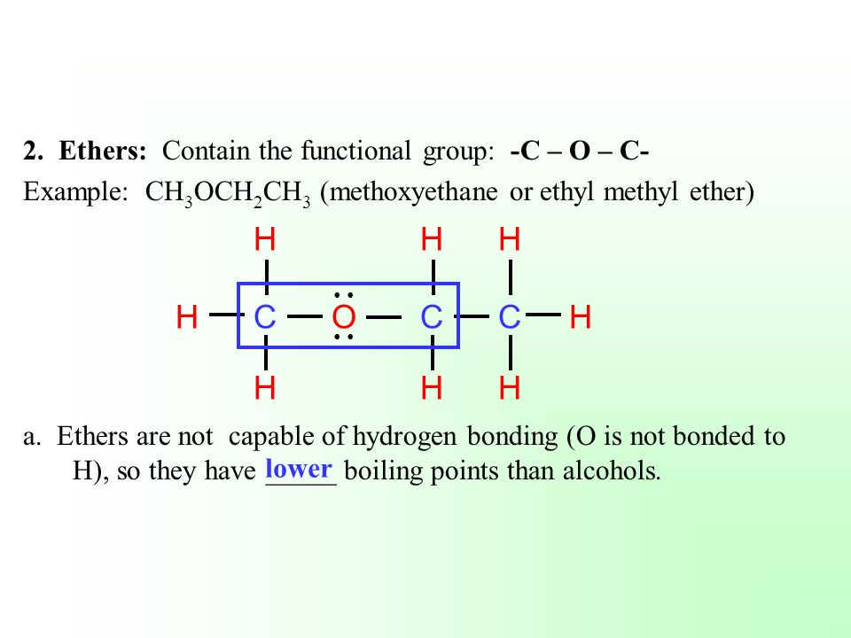 C H O 2. Ethers: Contain the functional group: -C – O – C-