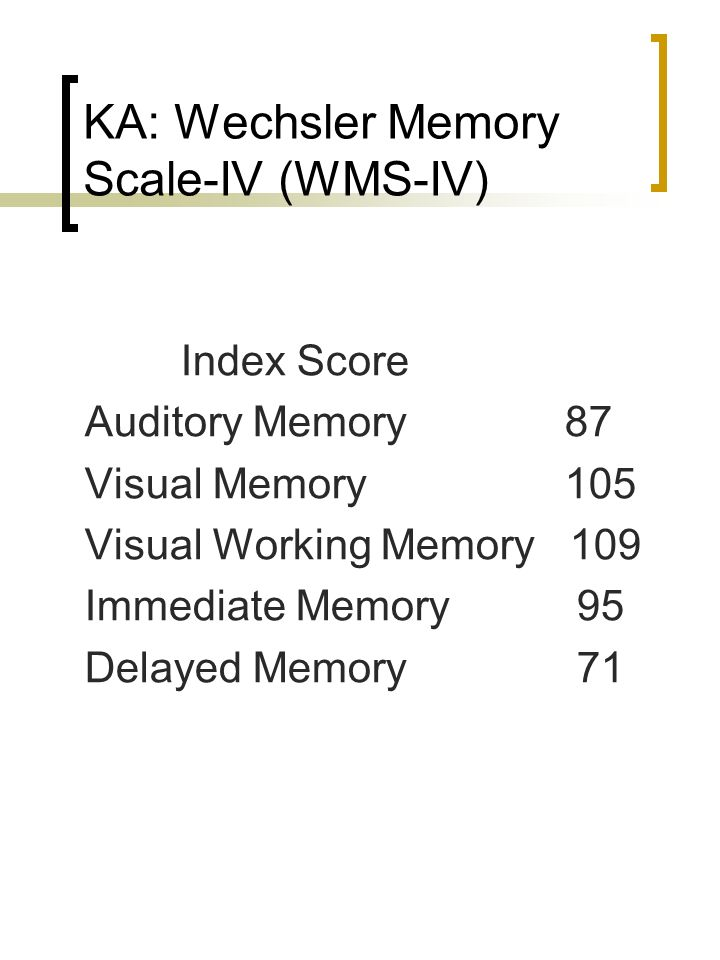 KA: Wechsler Memory Scale-IV (WMS-IV)