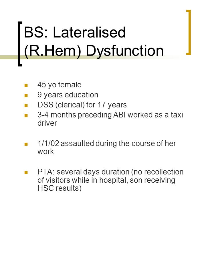 BS: Lateralised (R.Hem) Dysfunction