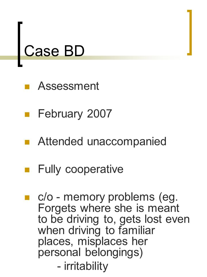 Case BD Assessment February 2007 Attended unaccompanied