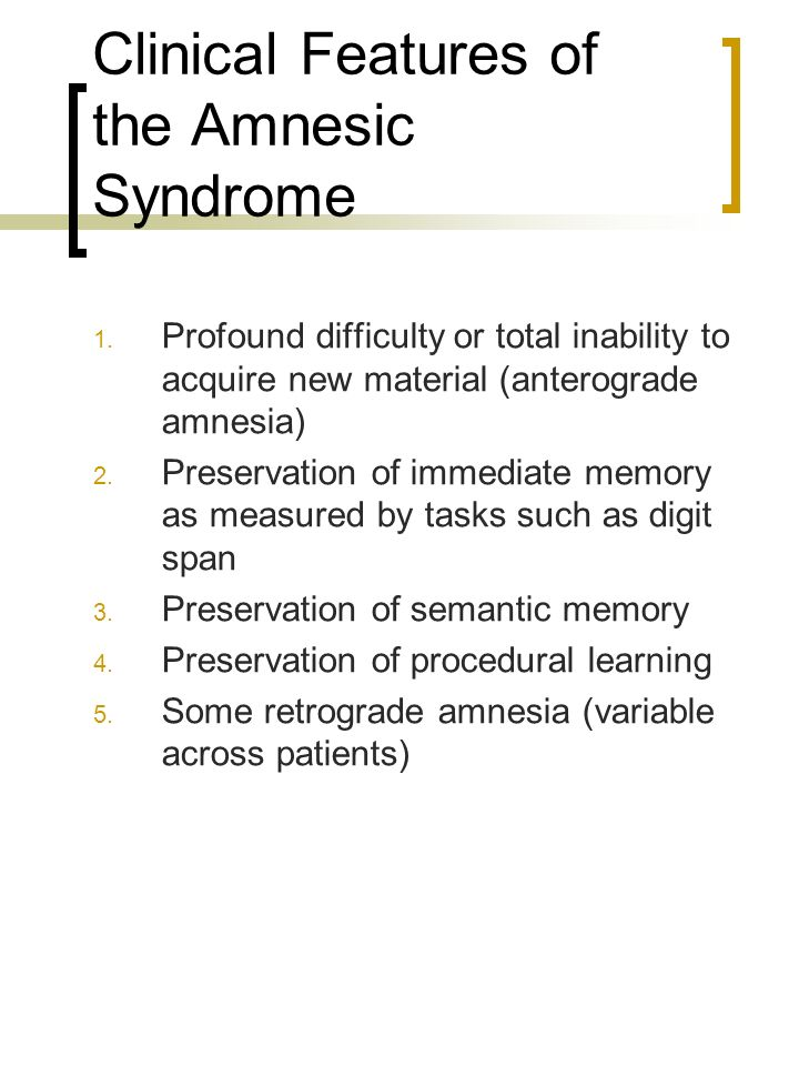 Clinical Features of the Amnesic Syndrome
