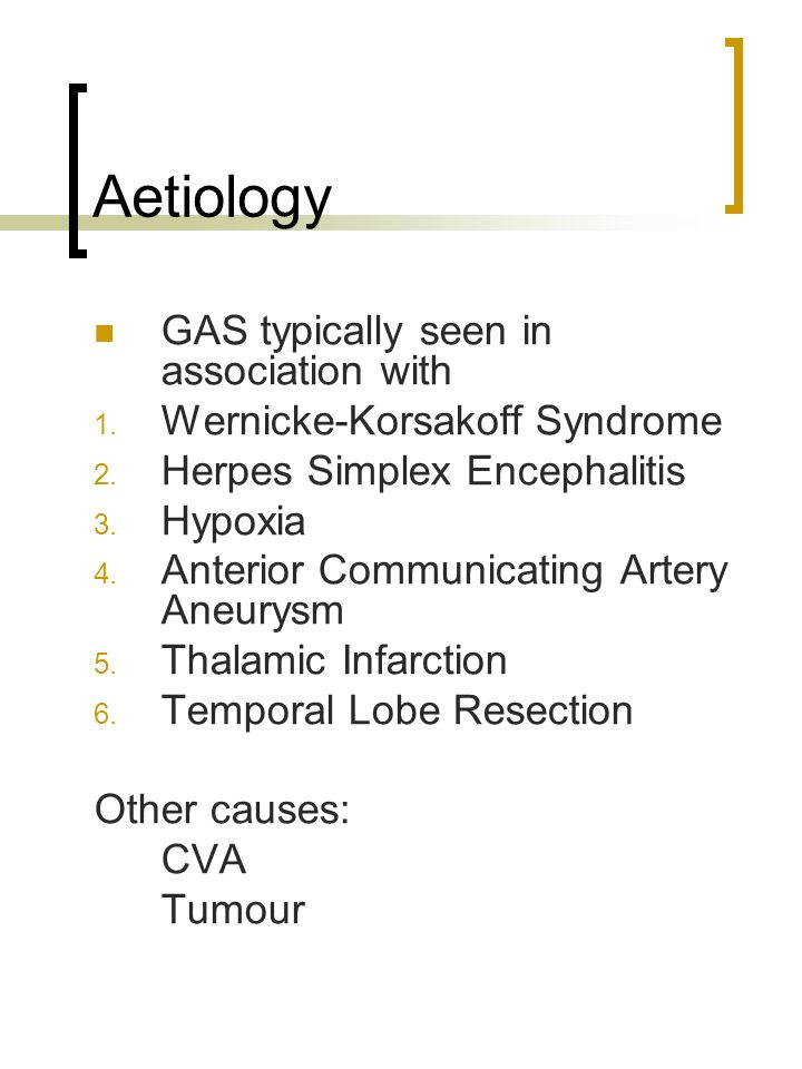 Aetiology GAS typically seen in association with
