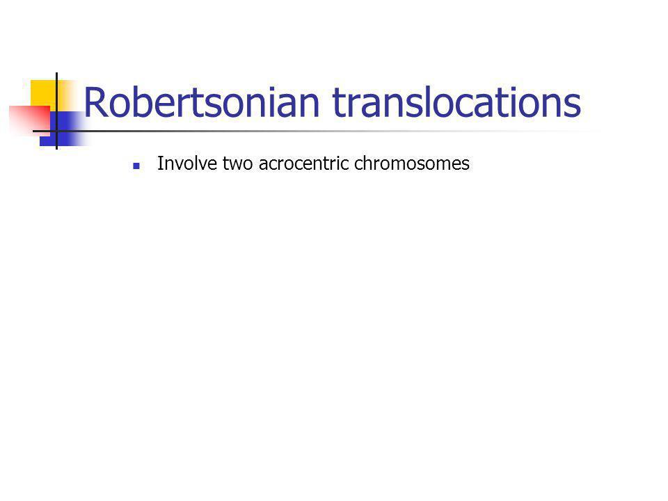 Robertsonian translocations