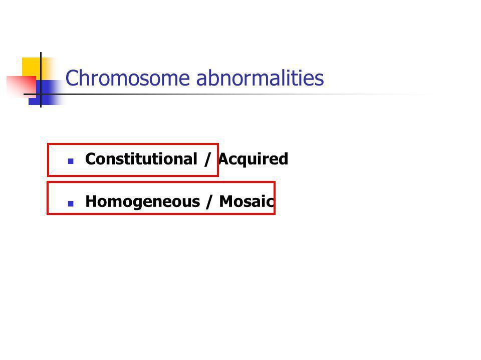 Chromosome abnormalities