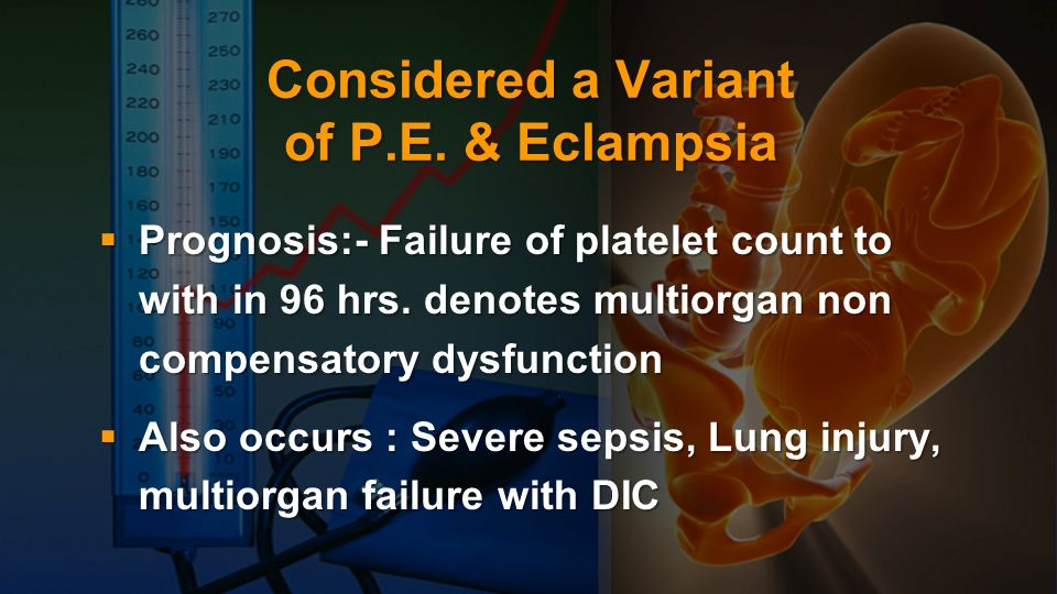 Considered a Variant of P.E. & Eclampsia