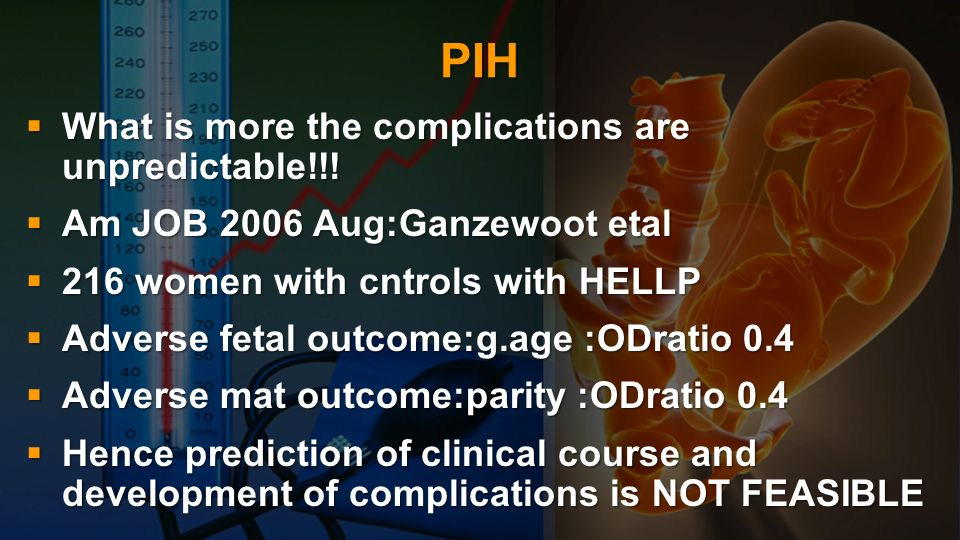 PIH What is more the complications are unpredictable!!!