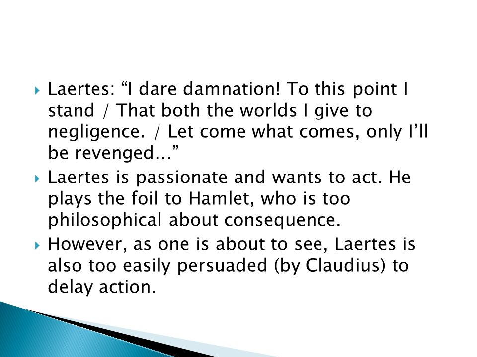 Laertes: I dare damnation