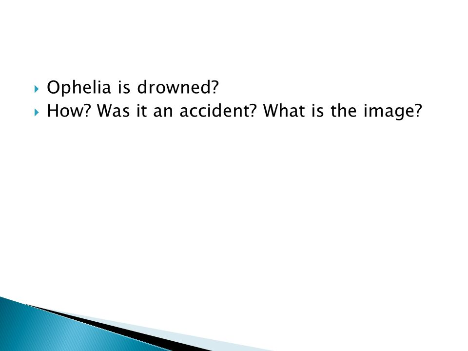 Ophelia is drowned How Was it an accident What is the image