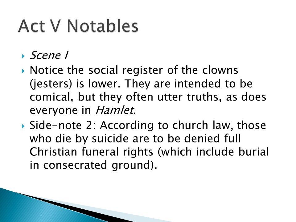 Act V Notables Scene I.