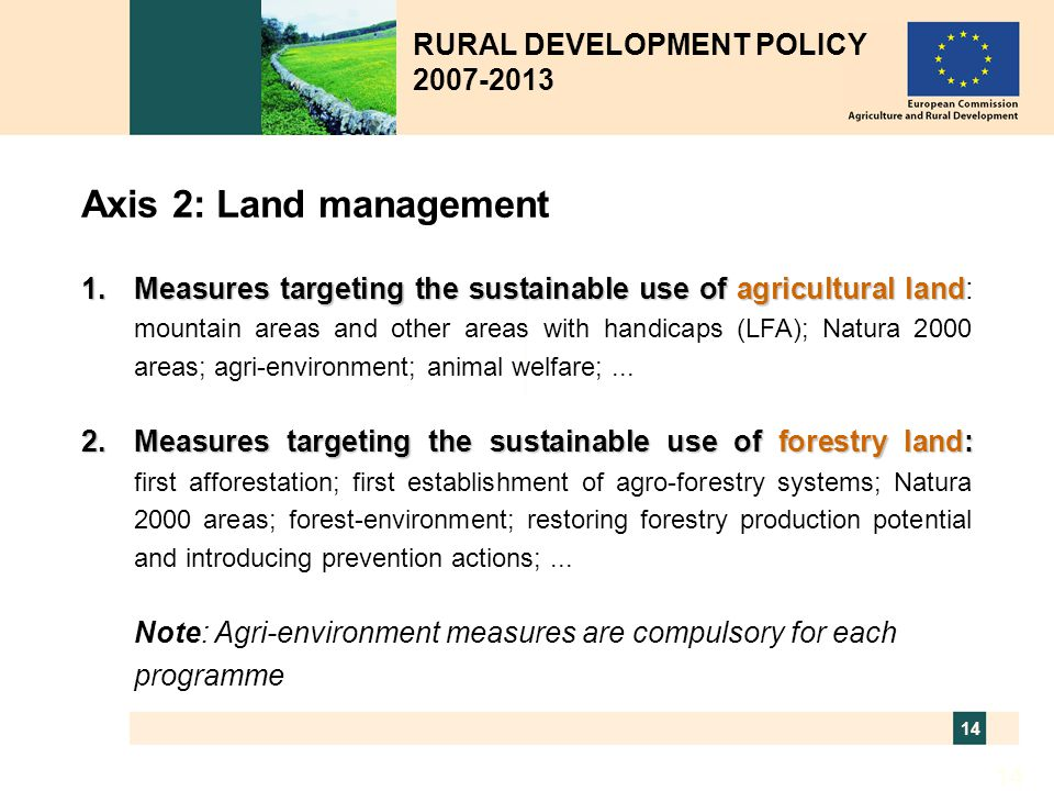 Axis 2: Land management RURAL DEVELOPMENT POLICY 2007-2013