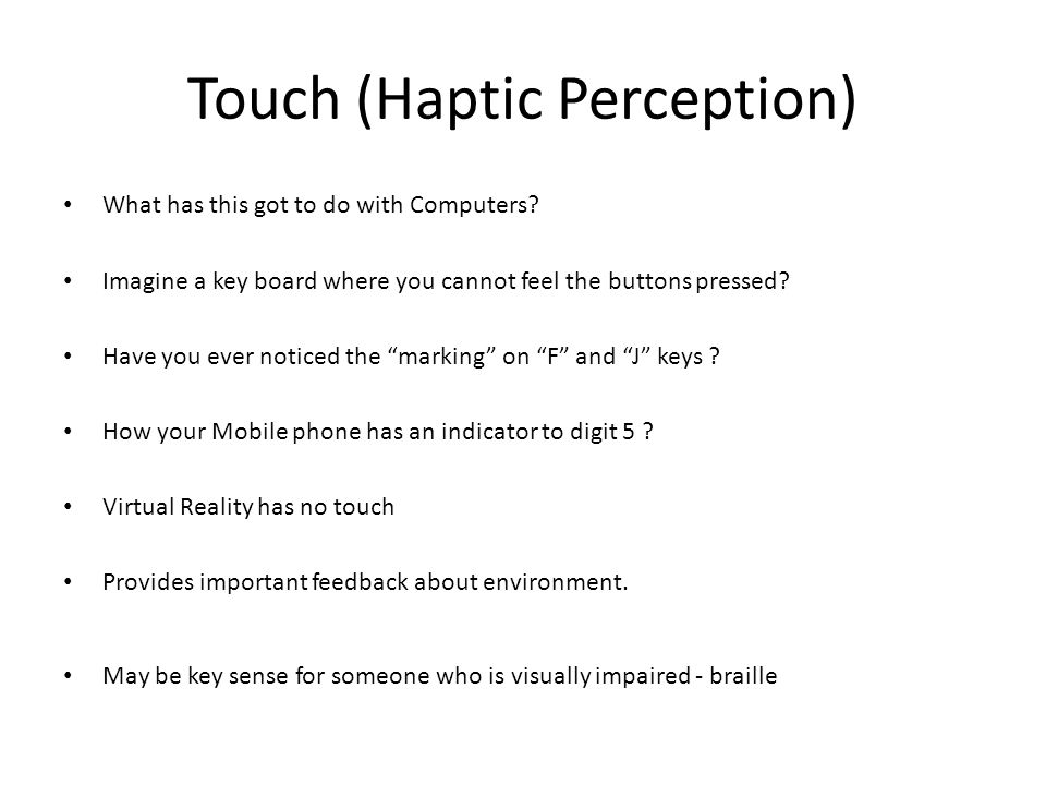 Touch (Haptic Perception)