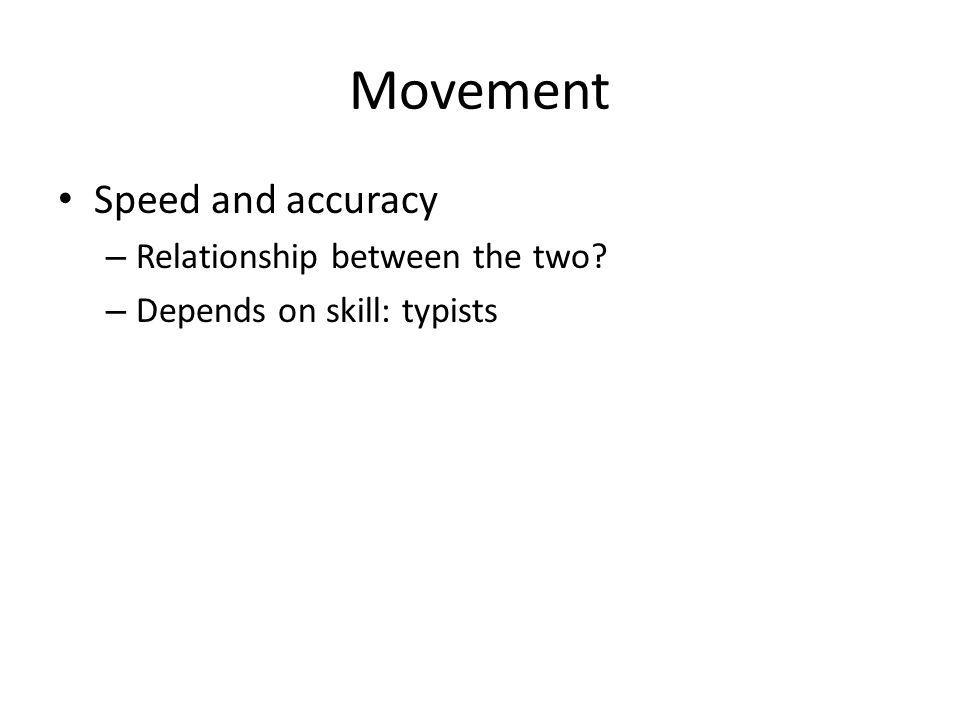 Movement Speed and accuracy Relationship between the two