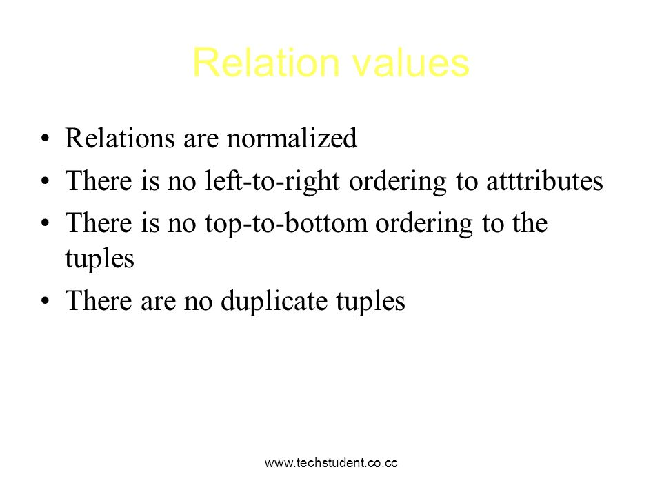 Relation values Relations are normalized