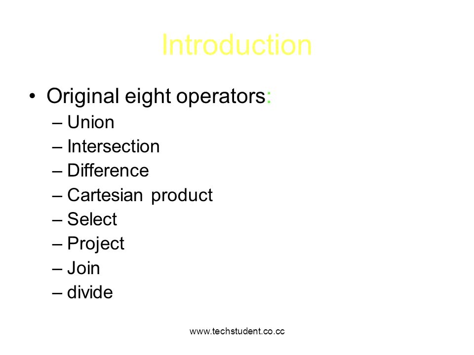 Introduction Original eight operators: Union Intersection Difference