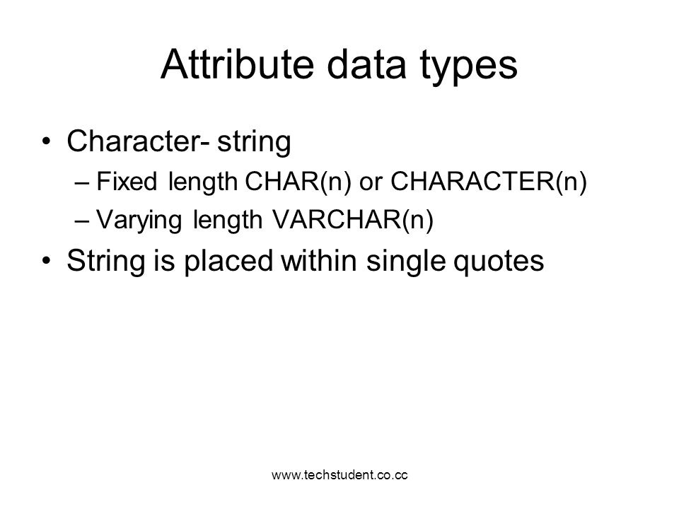 Attribute data types Character- string