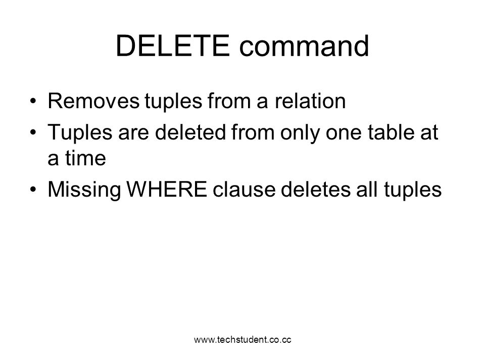 DELETE command Removes tuples from a relation