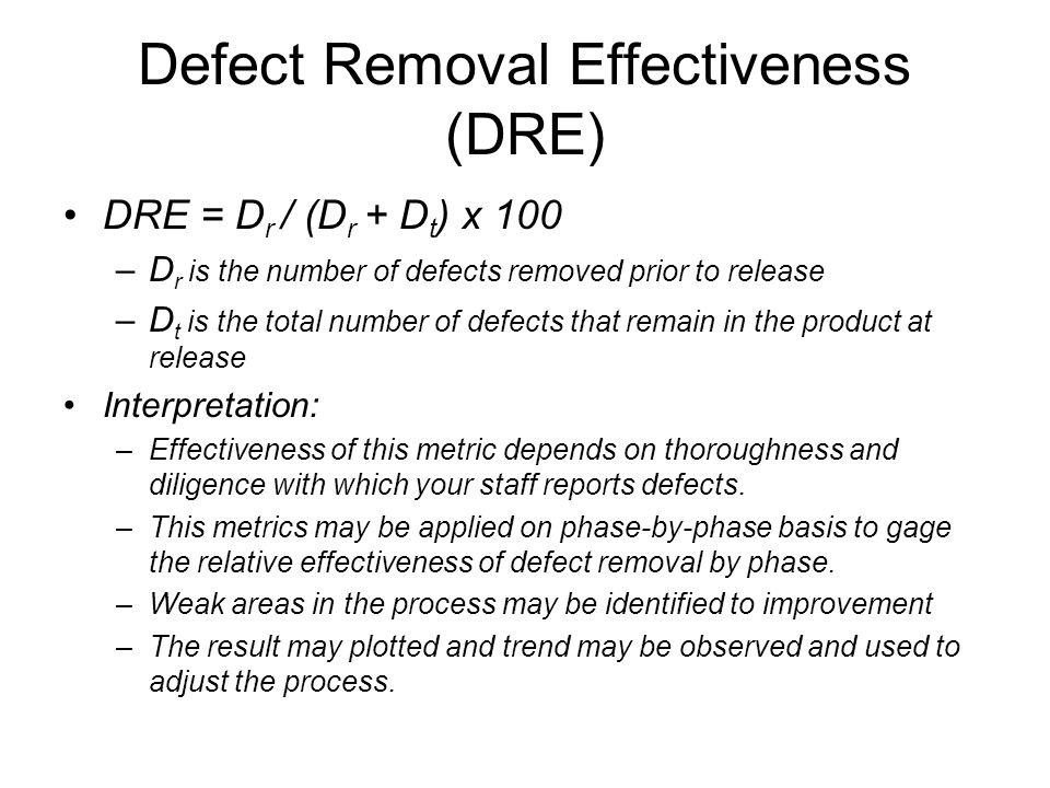 Defect Removal Effectiveness (DRE)