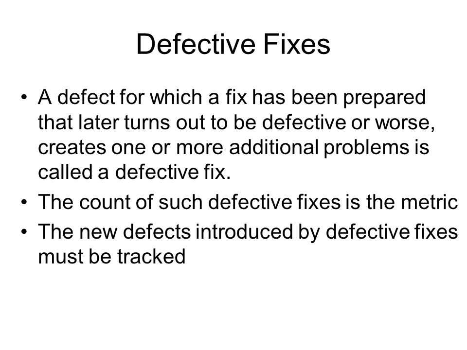 Defective Fixes