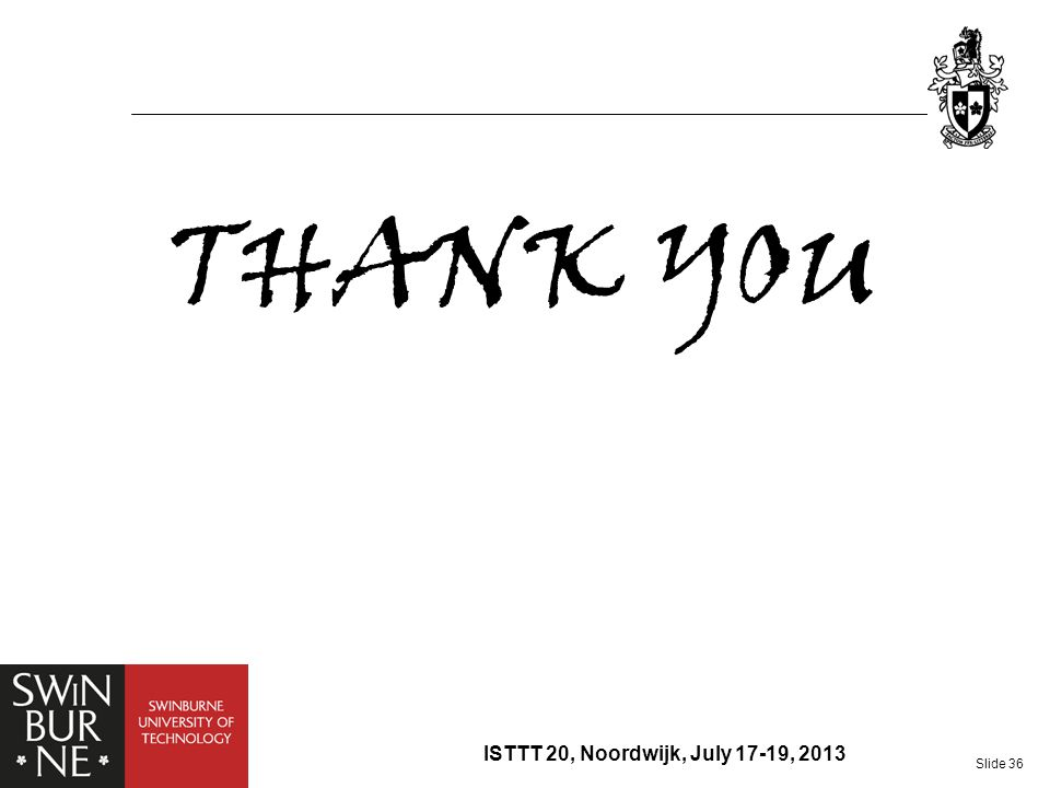 THANK YOU ISTTT 20, Noordwijk, July 17-19, 2013