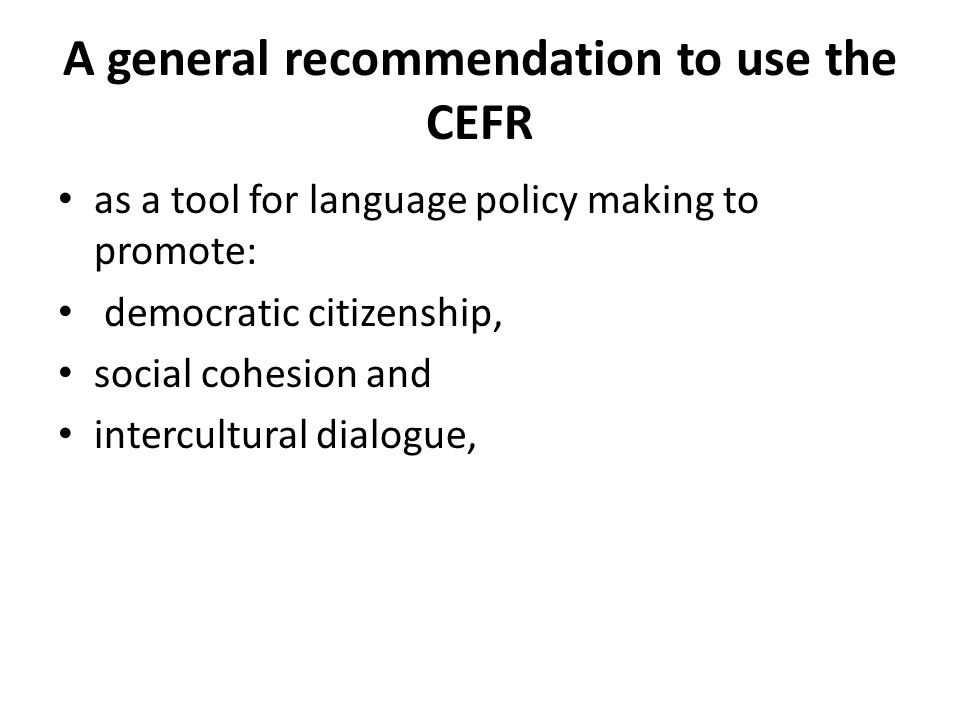 A general recommendation to use the CEFR