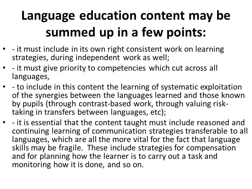 Language education content may be summed up in a few points: