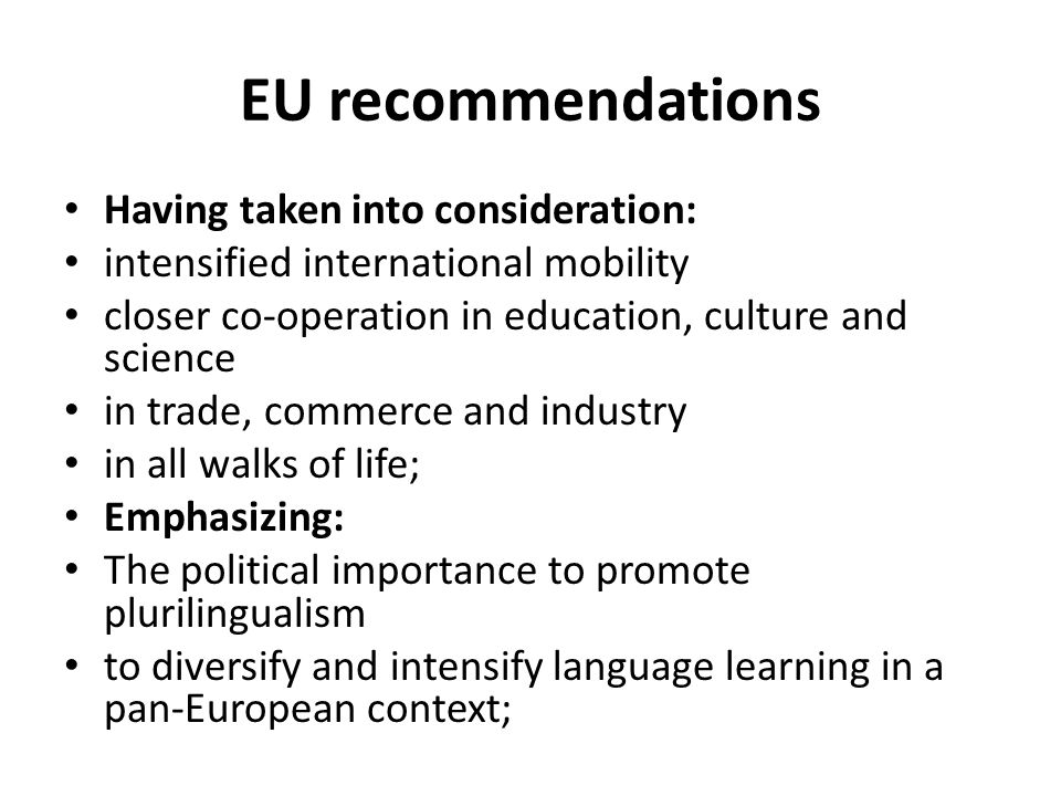 EU recommendations Having taken into consideration: