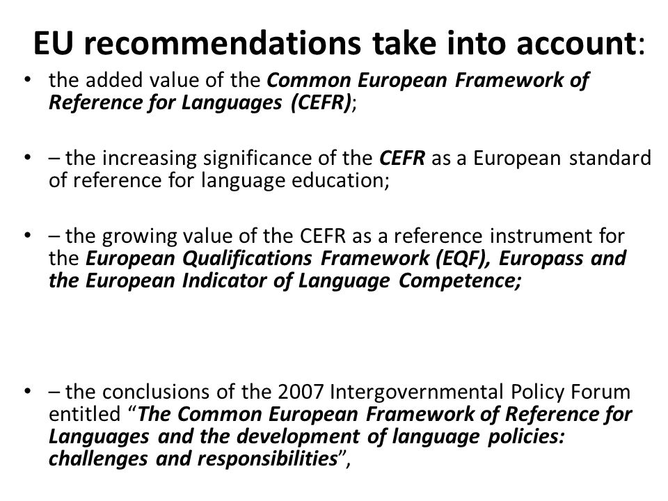 EU recommendations take into account: