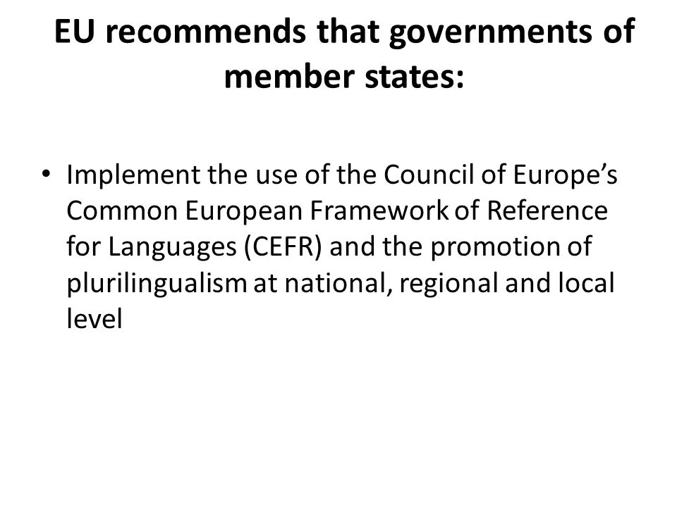 EU recommends that governments of member states: