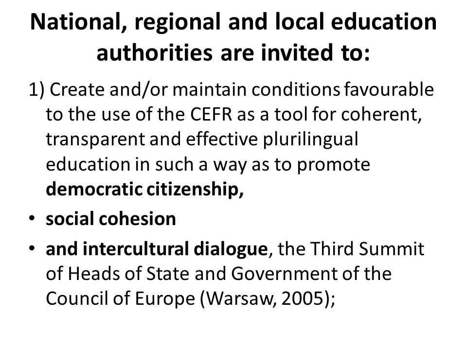 National, regional and local education authorities are invited to: