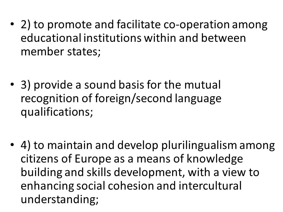 2) to promote and facilitate co-operation among educational institutions within and between member states;