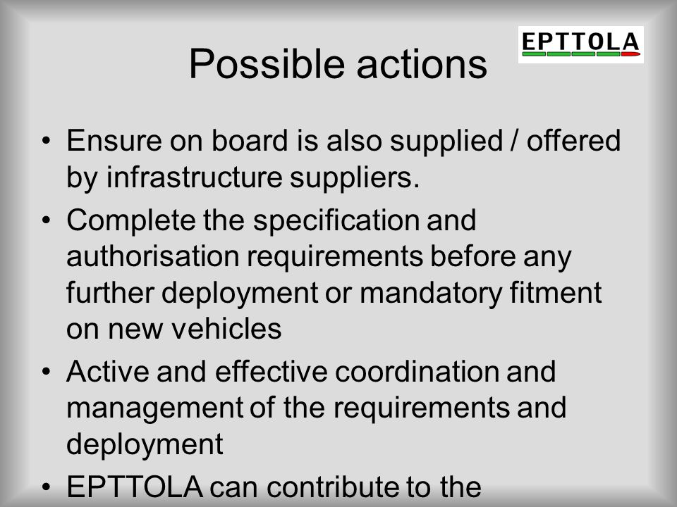 Possible actions Ensure on board is also supplied / offered by infrastructure suppliers.