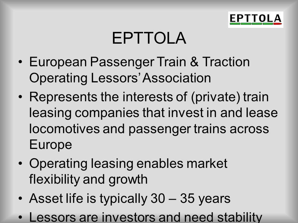 EPTTOLA European Passenger Train & Traction Operating Lessors' Association.