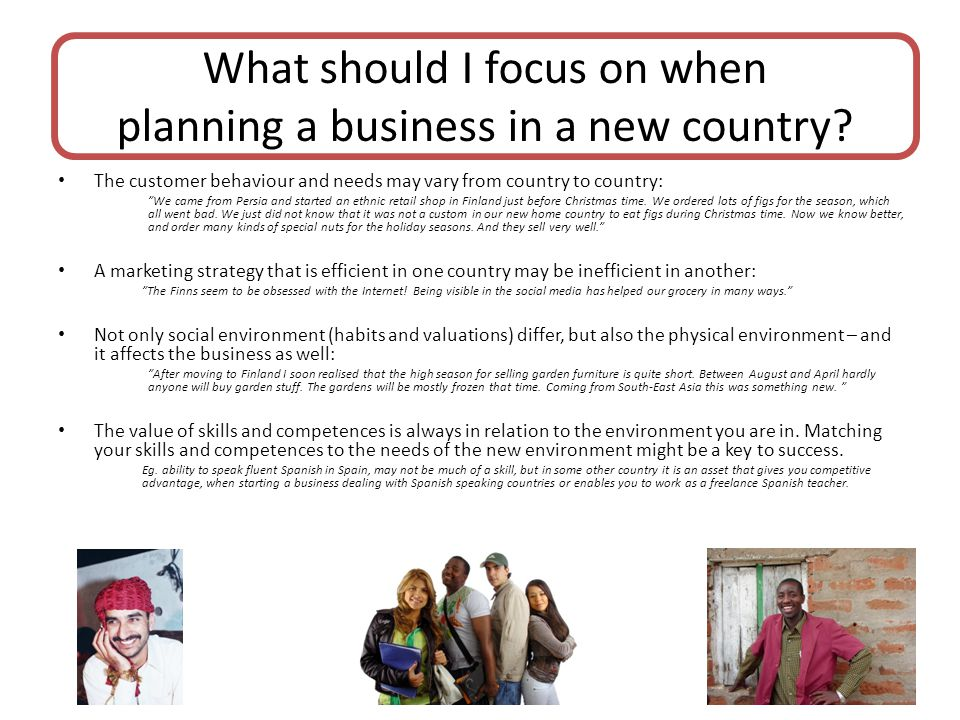 What should I focus on when planning a business in a new country