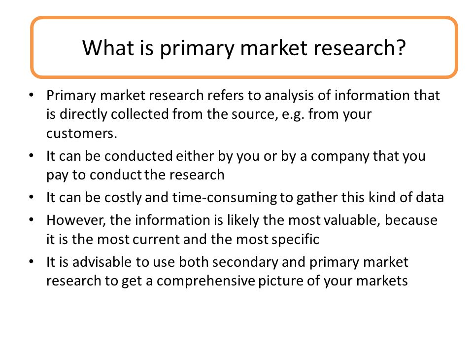 What is primary market research