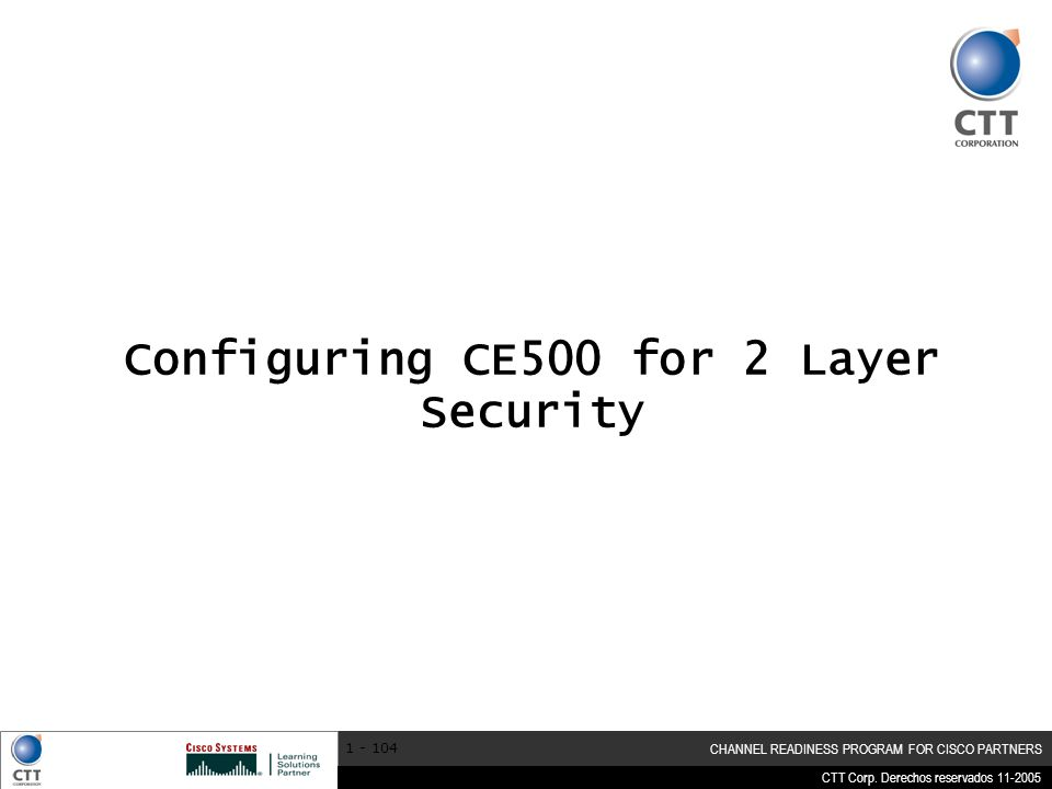 Configuring CE500 for 2 Layer Security