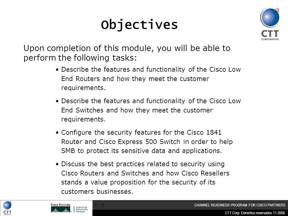 Objectives Upon completion of this module, you will be able to perform the following tasks: