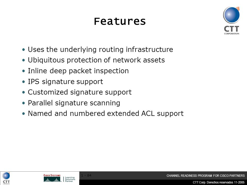 Features Uses the underlying routing infrastructure