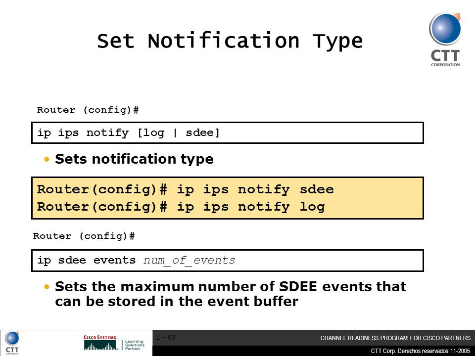 Set Notification Type Router(config)# ip ips notify sdee