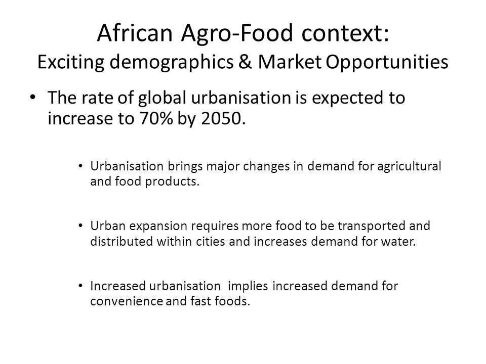 African Agro-Food context: Exciting demographics & Market Opportunities