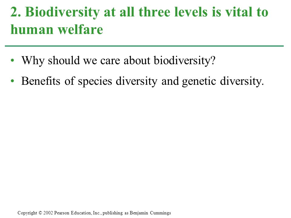 2. Biodiversity at all three levels is vital to human welfare