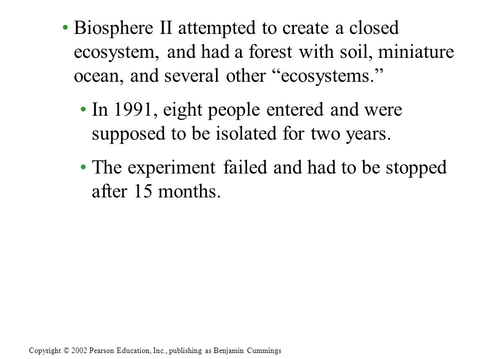 The experiment failed and had to be stopped after 15 months.